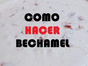 RECETA BECHAMEL CREMOSA